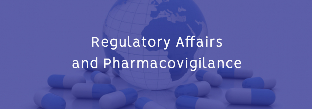 Regulatory Affairs and Pharmacovigilance